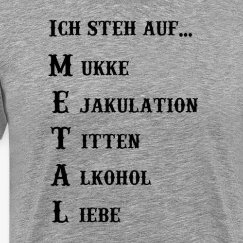 Ich steh auf METAL - Männer Premium T-Shirt