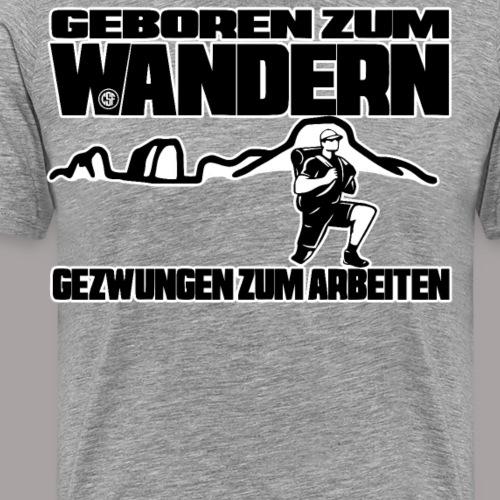 Geboren zum Wandern - Männer Premium T-Shirt