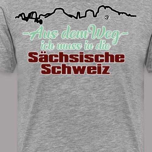 Aus dem Weg ich muss in die Sächsische Schweiz - Männer Premium T-Shirt