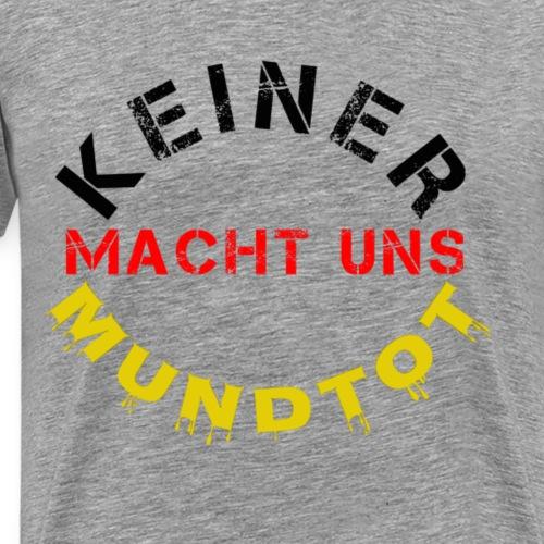 KEINER MACHT UNS MUNDTOT , Deutschland , Fahne - Männer Premium T-Shirt