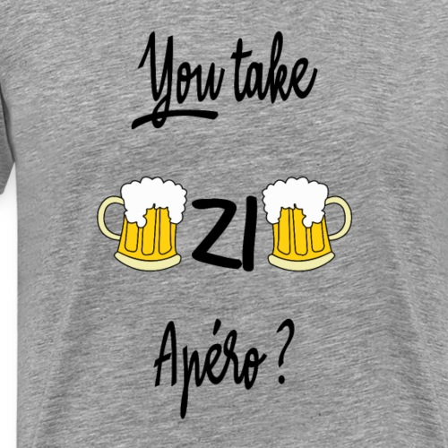 You take zi apéro ? - T-shirt Premium Homme