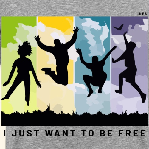 I just want to be free - Men's Premium T-Shirt
