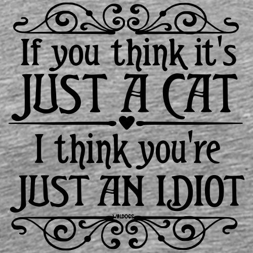 Just a Cat - Miesten premium t-paita