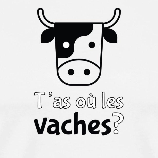 T'as où les vaches ?