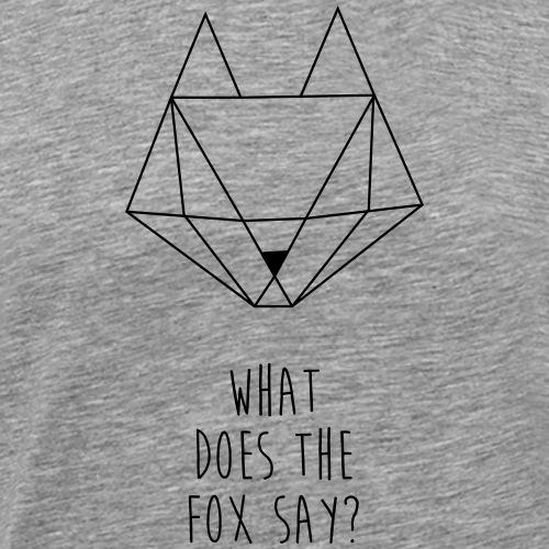 What does the fox say - Männer Premium T-Shirt