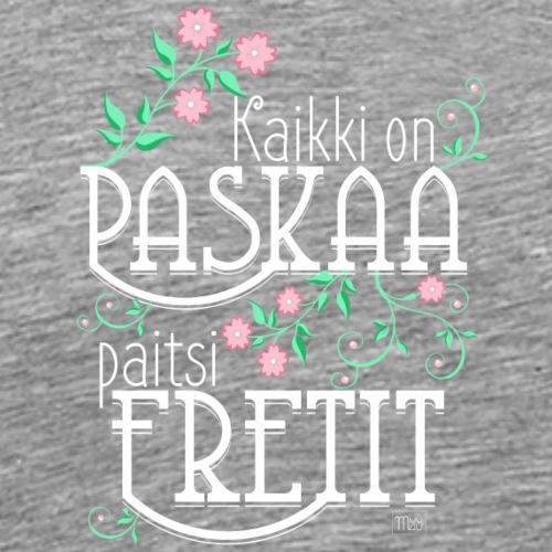 Paitsi Fretit - Miesten premium t-paita