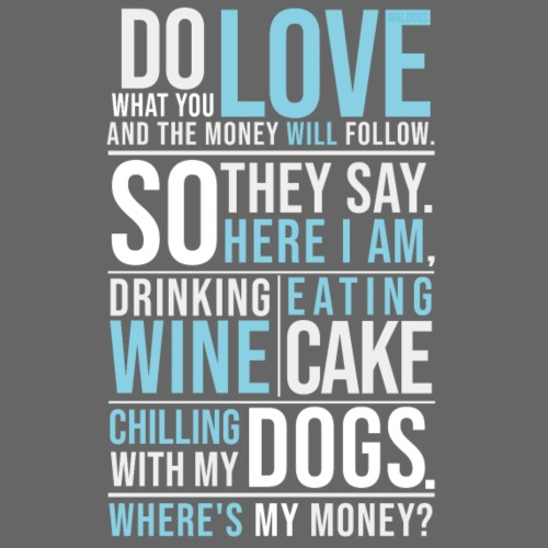 Love, Wine, Dogs II - Miesten premium t-paita