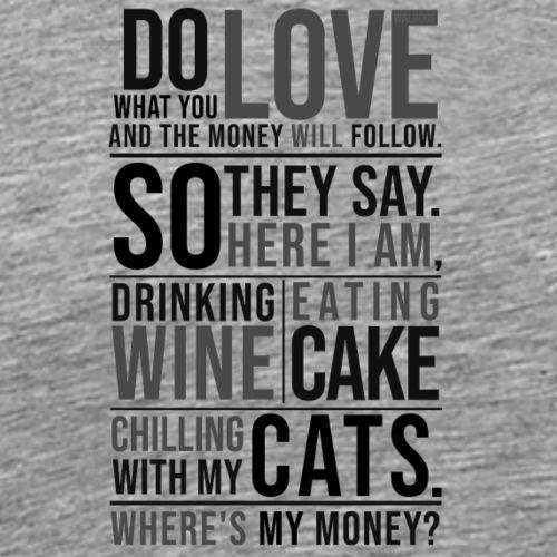 Wine, Cake, Cats - Black - Miesten premium t-paita
