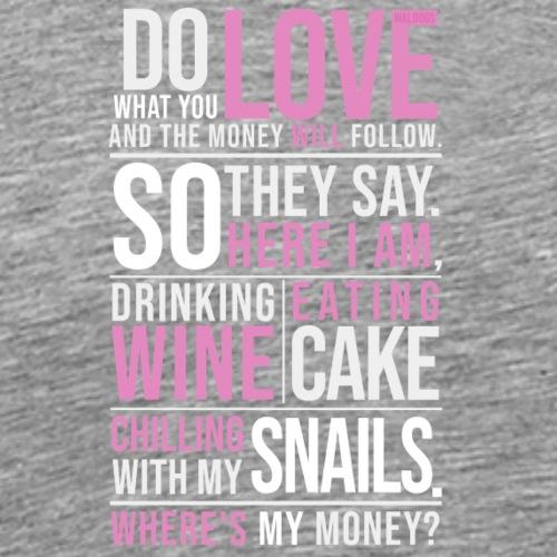 Wine, Cake, Snails - I - Miesten premium t-paita