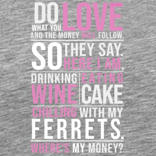 Wine,Cake,Ferrets - I - Miesten premium t-paita