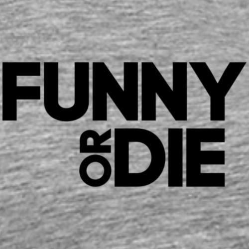 T-Shirt selber gestalten Ideen funny or die - Männer Premium T-Shirt