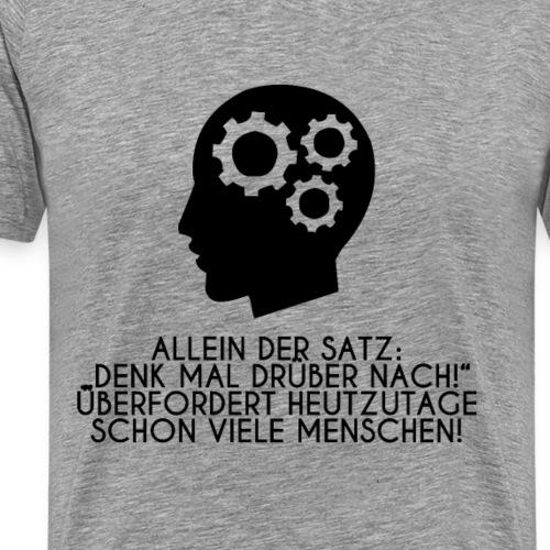 Nerd Shirt Denk mal drüber nach Design Intelligenz - Männer Premium T-Shirt