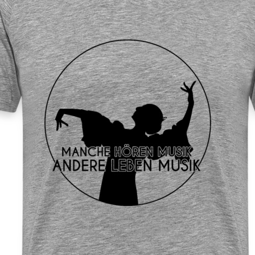 Musik T-Shirt Leben Tanzen Singen Spielen Harmonie - Männer Premium T-Shirt