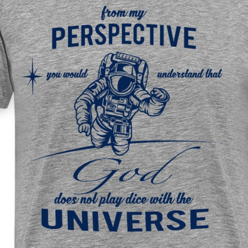 Sany O. God does not play dice with the universe - Männer Premium T-Shirt