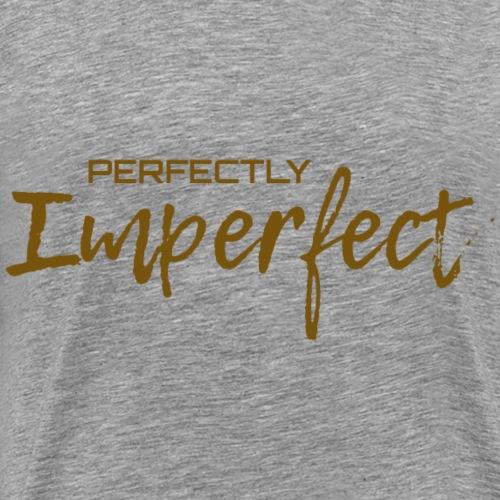 T-Shirt für Pefektionisten - Prefectly Imperfect - Männer Premium T-Shirt