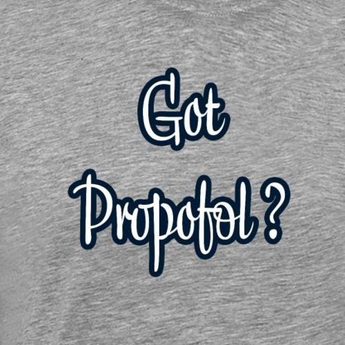 Got Propofol ? - Männer Premium T-Shirt