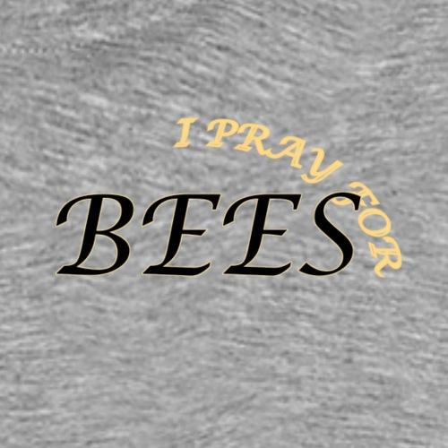 I pray for Bees - Männer Premium T-Shirt