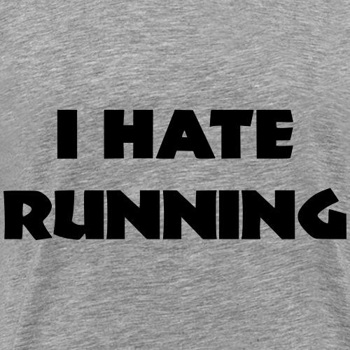 I hate running 001 - Mannen Premium T-shirt