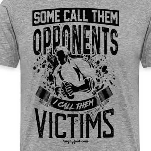 Some Call Them Victims. Black Text. - Men's Premium T-Shirt