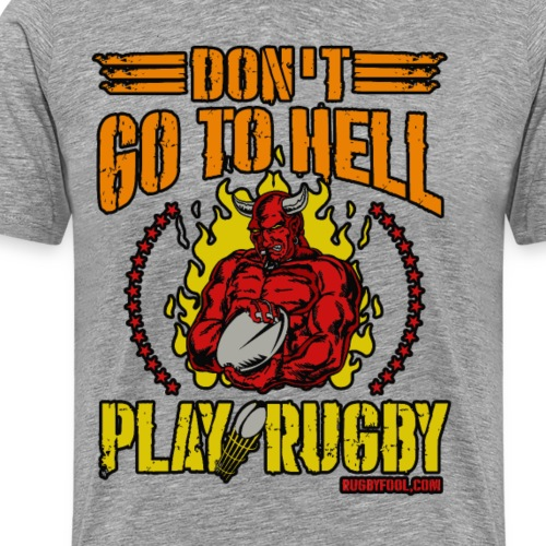 Don't Go To Hell - Men's Premium T-Shirt
