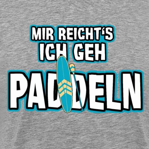 Mir reicht's ich geh PADDELN - Geschenk Paddler - Männer Premium T-Shirt