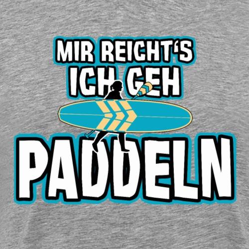 Stand Up Paddle Geschenk Lustig Mir reicht's... - Männer Premium T-Shirt