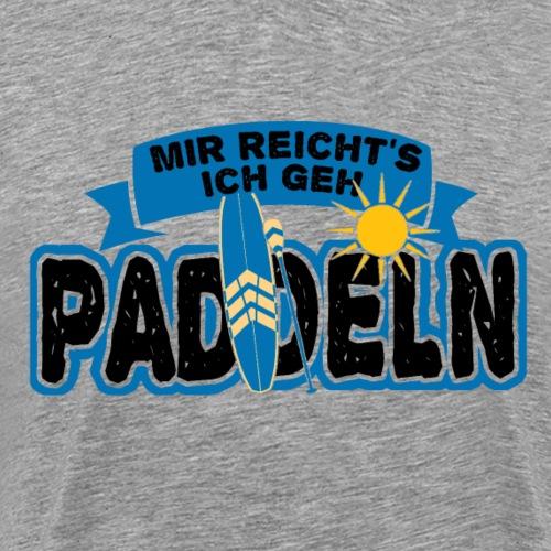 Mir reicht's ich geh PADDELN - Männer Premium T-Shirt