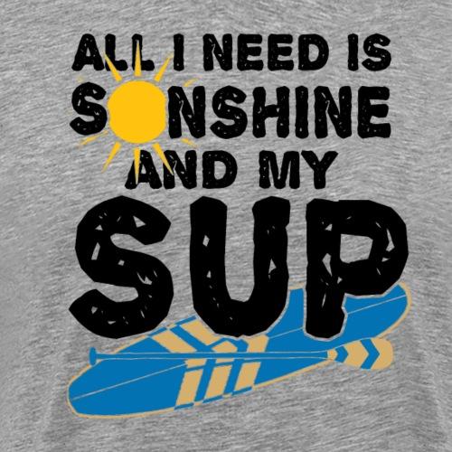 Alles was ich brauche ist SUP - Stand Up Paddling - Männer Premium T-Shirt