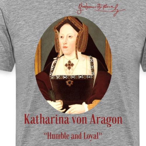 Katharina von Aragon - Männer Premium T-Shirt