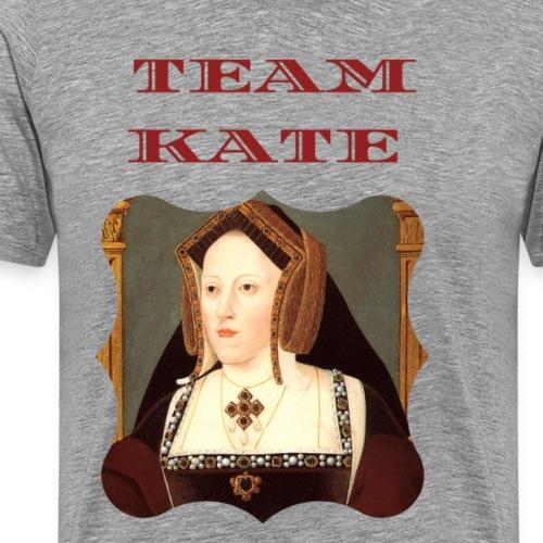 Team Kate - Männer Premium T-Shirt