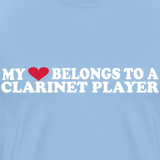 MY HEART BELONGS TO A CLARINET PLAYER