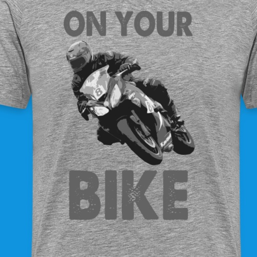 Get On Your Bike - Men's Premium T-Shirt