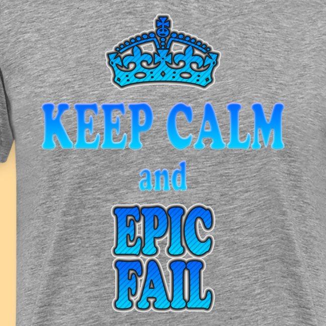 Keep Calm and... epic fail