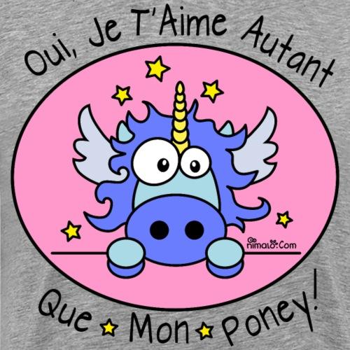 Licorne Bleu, Je t'aime autant que Mon Poney! - T-shirt Premium Homme