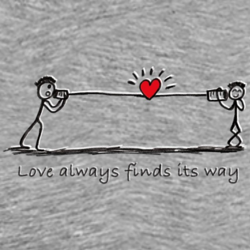 Love always finds its way - Männer Premium T-Shirt