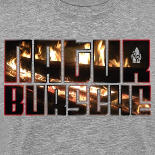 Naturbursche Fire - Männer Premium T-Shirt