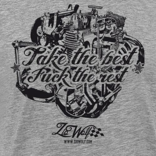 Take the best Fu*k the rest - ZioWolf - Maglietta Premium da uomo