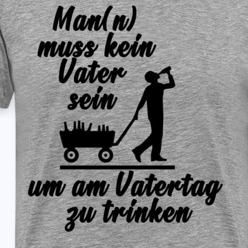 Vatertag - Vatertragsgeschenk, Vatertagstour - Männer Premium T-Shirt