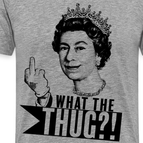 Elizabeth, queen of thug - T-shirt Premium Homme