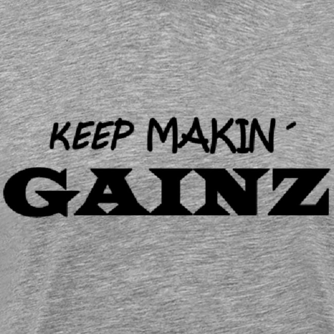 KeepMakin'Gainz_black