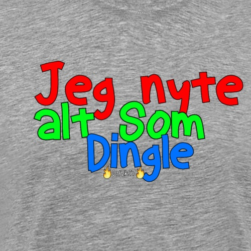 Jeg Nyte Alt Som Dingle (Original) - Premium T-skjorte for menn