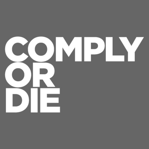 comply or die - Men's Premium T-Shirt