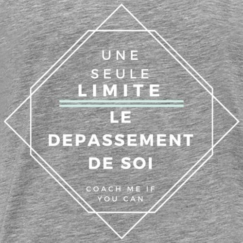 Une seule limite : le dépassement de soi - T-shirt Premium Homme