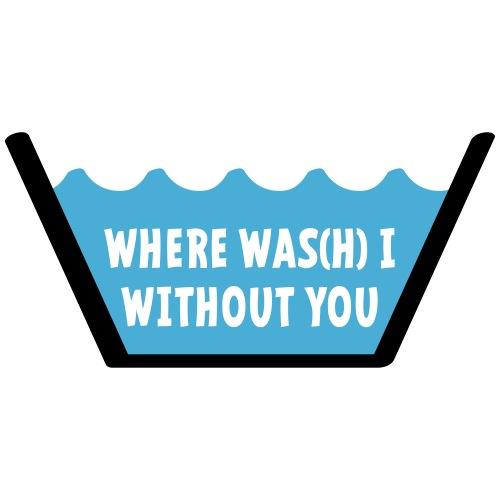 Slogan Waar was ik zonder jou. Waslabel, love idee - Mannen Premium T-shirt
