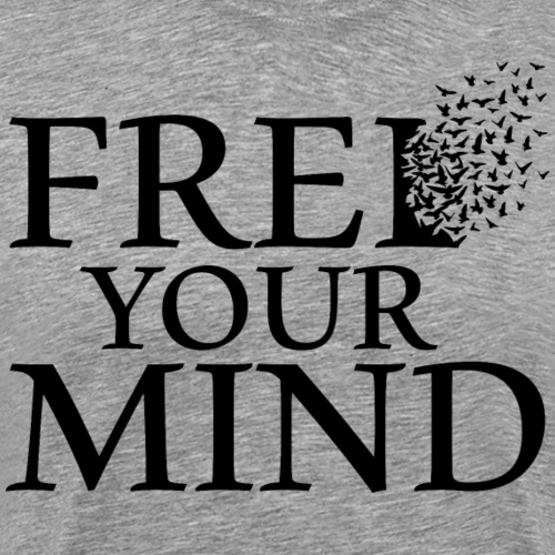 FREE YOUR MIND - Männer Premium T-Shirt