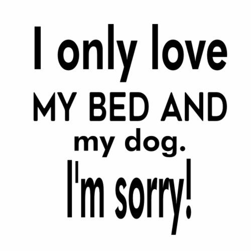 I only love my and dog. - Miesten premium t-paita