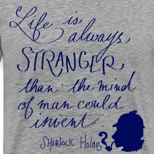 Life is always stranger