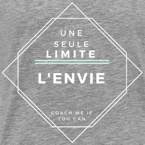 Une seule limite : l'envie - T-shirt Premium Homme