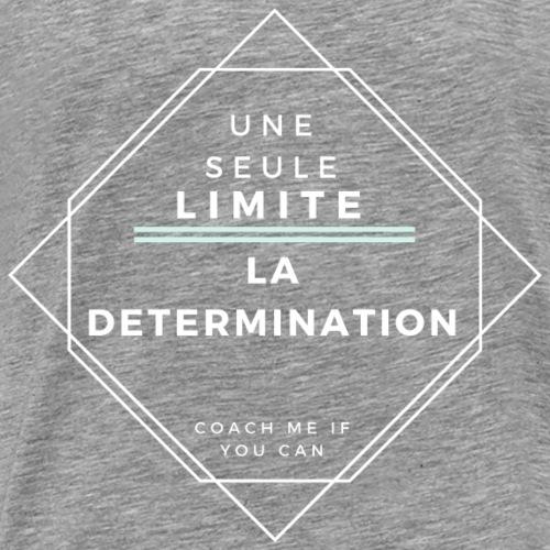 Une seule limite : la détermination - T-shirt Premium Homme
