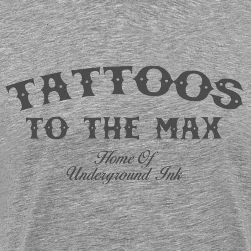 Tattoos to the Max - Home of Underground Ink tttm - Männer Premium T-Shirt